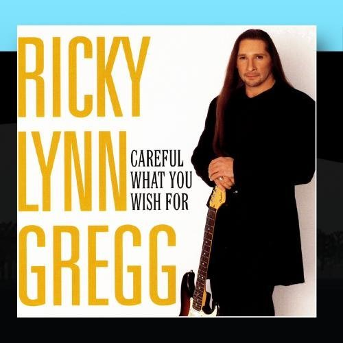 ricky-lynn-gregg-careful-what-you-wish-for