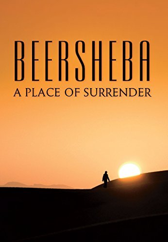 Various Day Of Discovery Beersheba A Place Of Surrender