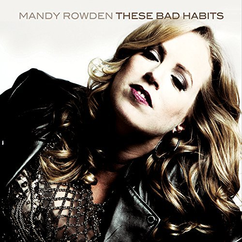 Mandy Rowden These Bad Habits