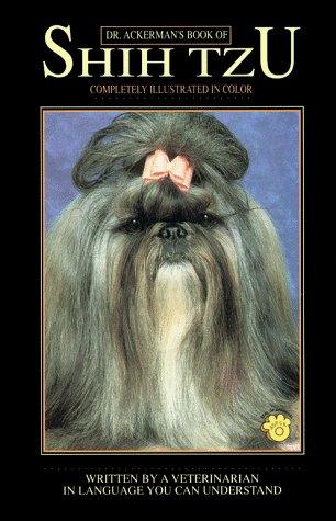 Lowell Ackerman Dr Ackermans Bk Of Shih Tzu (bb Dog) Dr Ackermans Bk Of Shih Tzu (bb Dog)