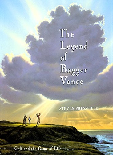 Steven Pressfield The Legend Of Bagger Vance Golf And The Game Of L
