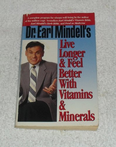 Earl Mindell Dr. Earl Mindell's Live Longer & Feel Better With