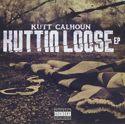 kutt-calhoun-kuttin-loose-explicit-version