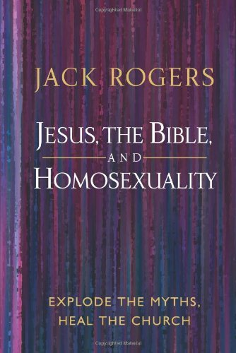 jack-rogers-jesus-the-bible-and-homosexuality-explode-the-myths-heal-the-church