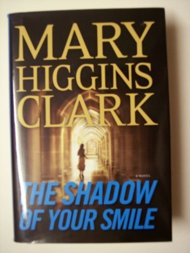 Mary Higgins Clark The Shadow Of Your Smile [large Print]