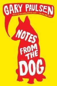 Gary Paulsen Notes From The Dog Notes From The Dog