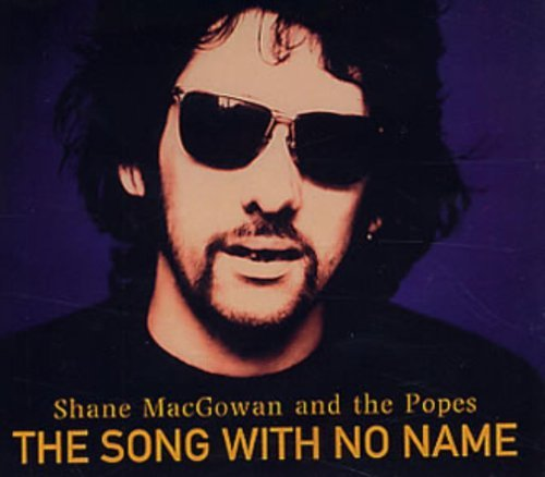 Shane Macgowan & The Popes The Song With No Name