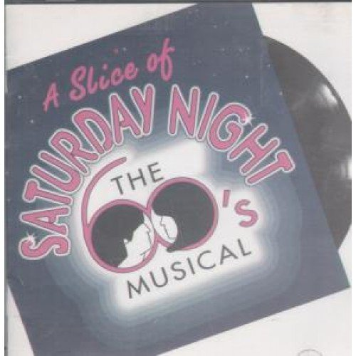 A Slice Of Saturday Night 60's Musical