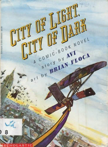 Brian Floca Avi City Of Light City Of Dark A Comic Book Novel