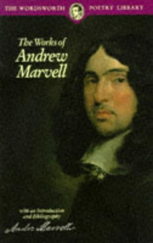 Andrew Marvell The Works Of Andrew Marvell Wordsworth Poetry Library