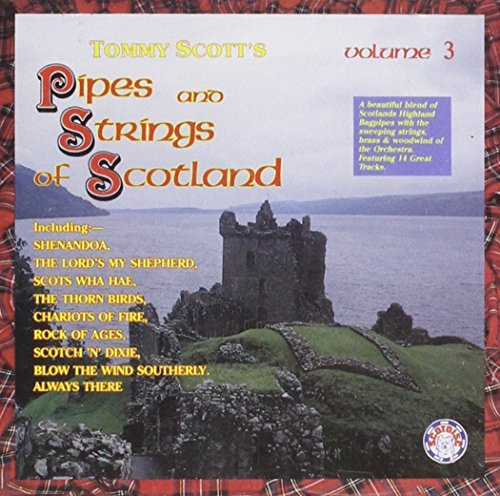 Tommy Scott Pipes And Strings Of Scotland Vol.3