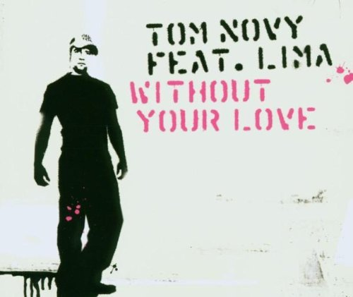 Tom Novy Without Your Love Feat. Lima
