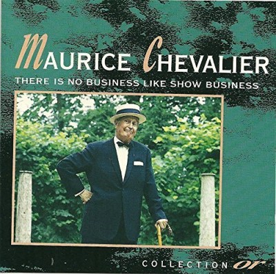 Maurice Chevalier There Is No Business Like Show Business