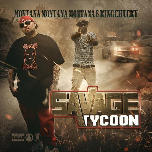 Montana Montana Montana & King Chucky Savage Tycoon Explicit Version