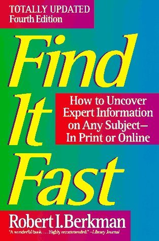 Robert I. Berkman Find It Fast How To Uncover Expert Information On