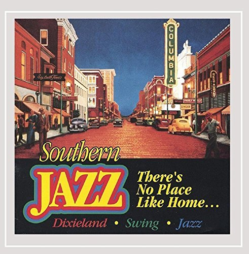 Southern Jazz There's No Place Like Home