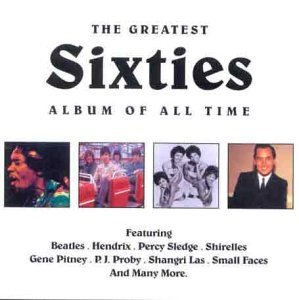 The Greatest Sixties Album Of All Time The Greatest Sixties Album Of All Time