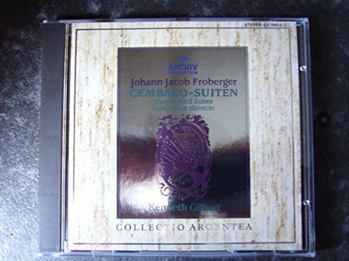 Johann Jacob Froberger Kenneth Gilbert Cembalo Suiten Harpsichord Suites