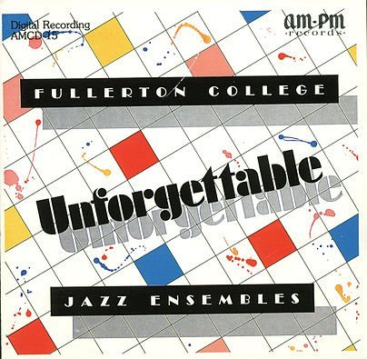 Fullerton College Jazz Ensembles Unforgettable