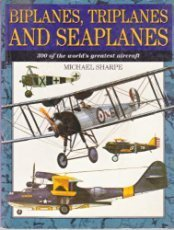 Michael Sharpe Biplanes Triplanes And Seaplanes 300 Of The Wor
