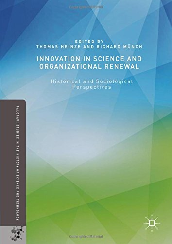 Thomas Heinze Innovation In Science And Organizational Renewal Historical And Sociological Perspectives 2016
