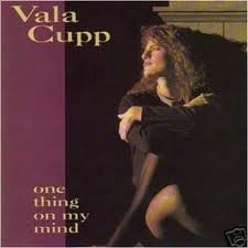 Vala Cupp One Thing On My Mind