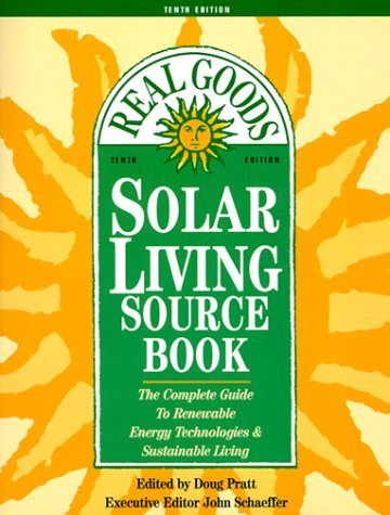 John Schaeffer Douglas M. Pratt Solar Living Sourcebook The Complete Guide To Ren