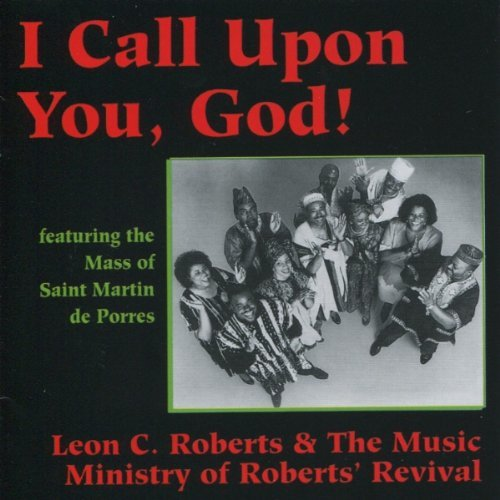 Leon Roberts I Call Upon You God