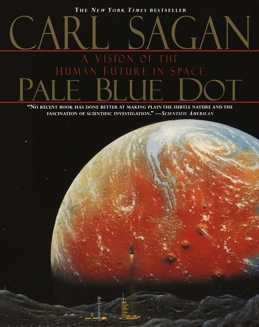Carl Sagan Pale Blue Dot A Vision Of The Human Future In Spa
