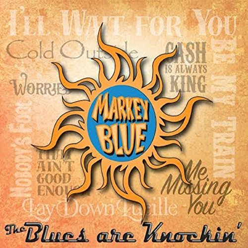 Markey Blue The Blues Are Knockin