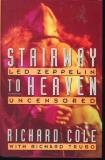 Cole Richard Trubo Richard Stairway To Heaven Led Zeppelin Uncensored