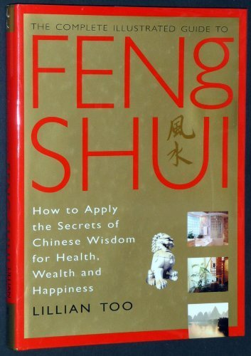 Lillian Too The Complete Illustrated Guide To Feng Shui