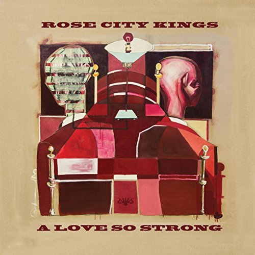 Rose City Kings A Love So Strong