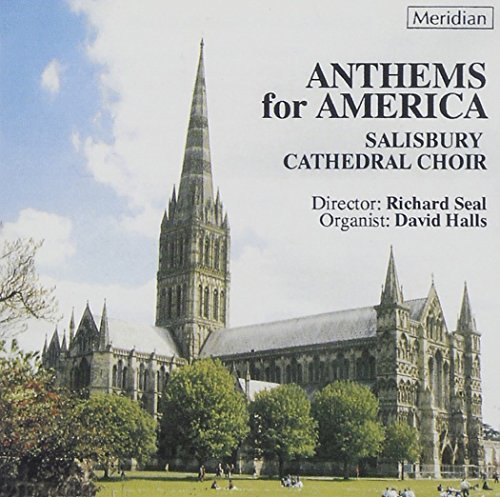 Salisbury Cathedral Choir Anthems For America