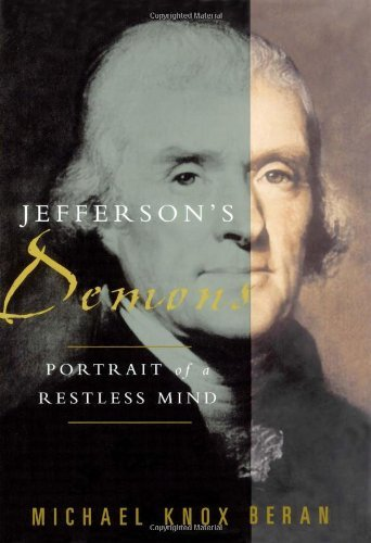 Michael Knox Beran Jefferson's Demons Portrait Of A Restless Mind