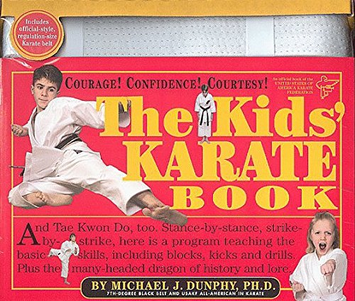 Michael J. Dunphy The Kids' Karate Book & Karate Belt [with White Ka