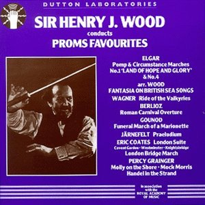 Elgar Wagner Berlioz Gounod Jarnefelt Coates Grain Sir Henry J. Wood Conducts Proms Favourites