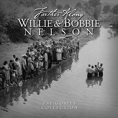 Nelson Willie Nelson Bobbie Farther Along Gospel Collecti