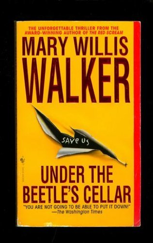 Mary Willis Walker Under The Beetle's Cellar