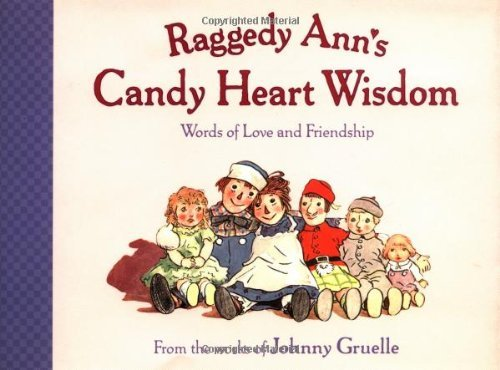 Johnny Gruelle Raggedy Ann S Candy Heart Wisd Words Of Love & Friendship
