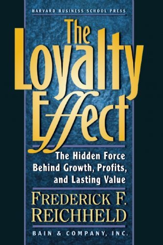 Frederick F. Reichheld The Loyalty Effect