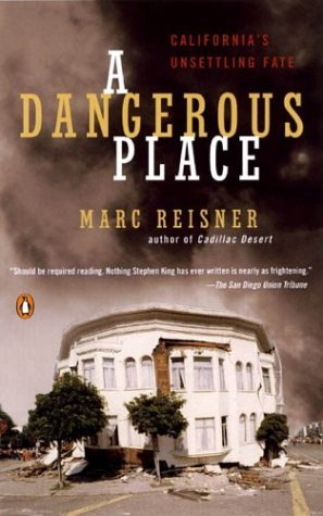 Marc Reisner A Dangerous Place California's Unsettling Fate