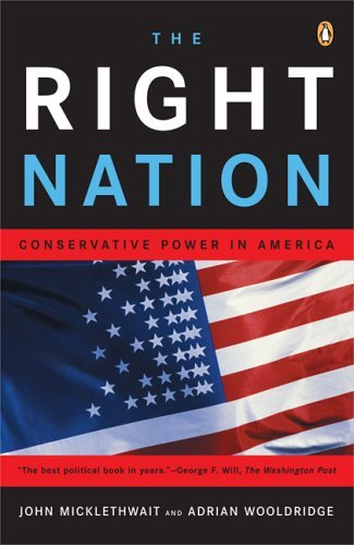 John Micklethwait The Right Nation Conservative Power In America