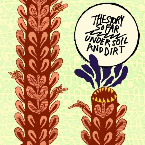 Story So Far Under Soil & Dirt