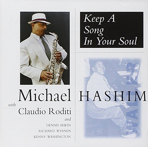 Michael Hashmim Keep A Song In Your Soul Feat. Claudio Roditi