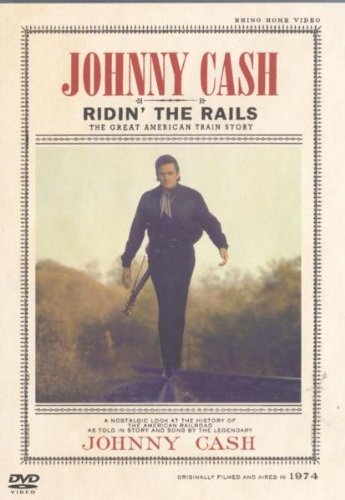 Johnny Cash Ridin' The Rails