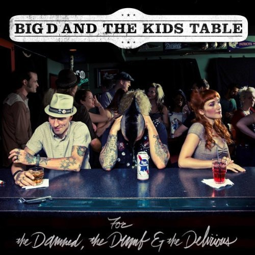 Big D & The Kids Table For The Damned The Dumb & The