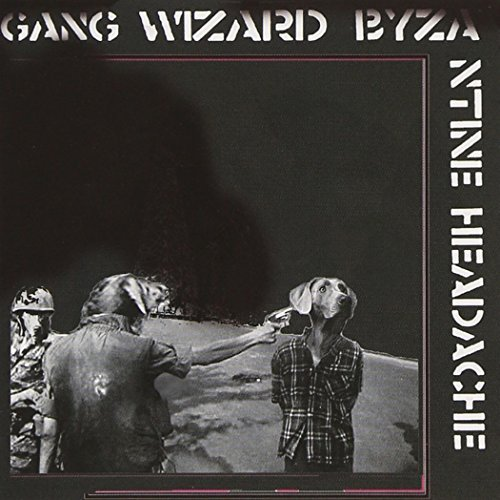 Gang Wizard Byzantine Headache
