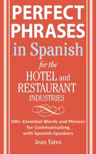 Jean Yates Perfect Phrases In Spanish For The Hotel And Resta 500 + Essential Words And Phrases For Communicati