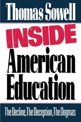 Thomas Sowell Inside American Education The Decline The Deception The Dogmas